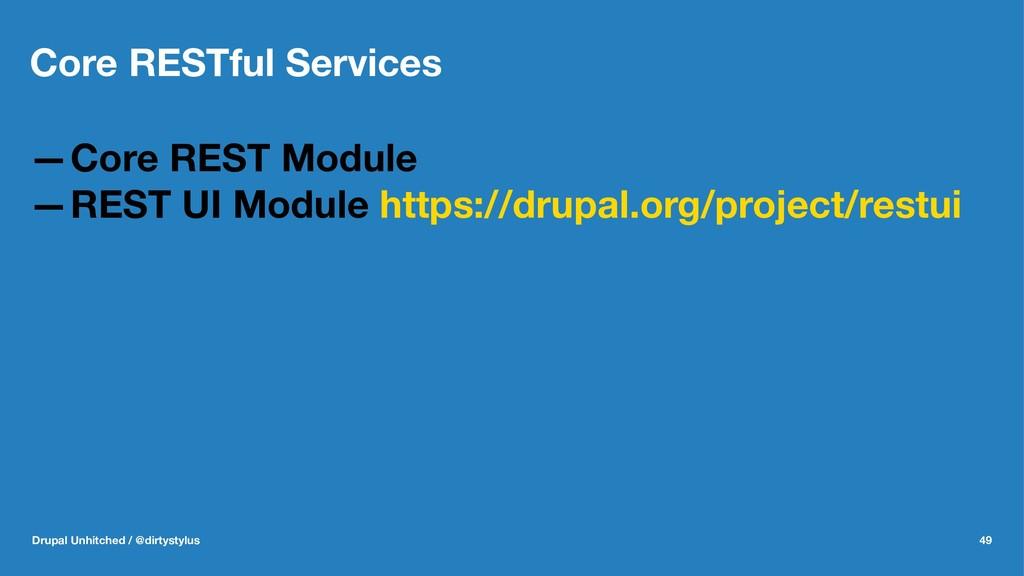 Core RESTful Services —Core REST Module —REST U...