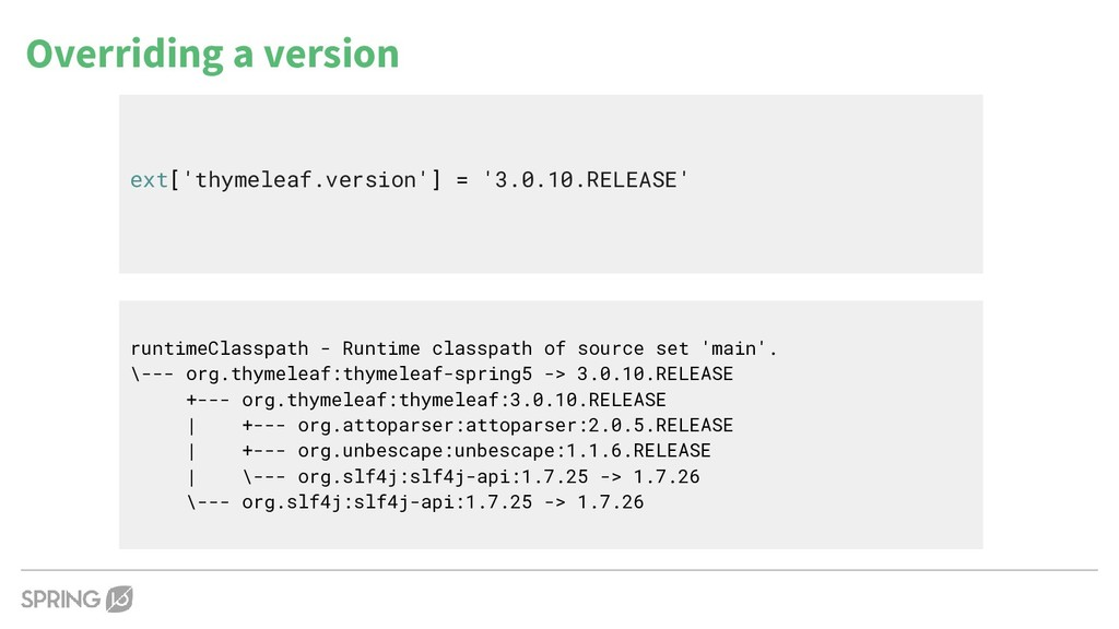 Overriding a version ext['thymeleaf.version'] =...