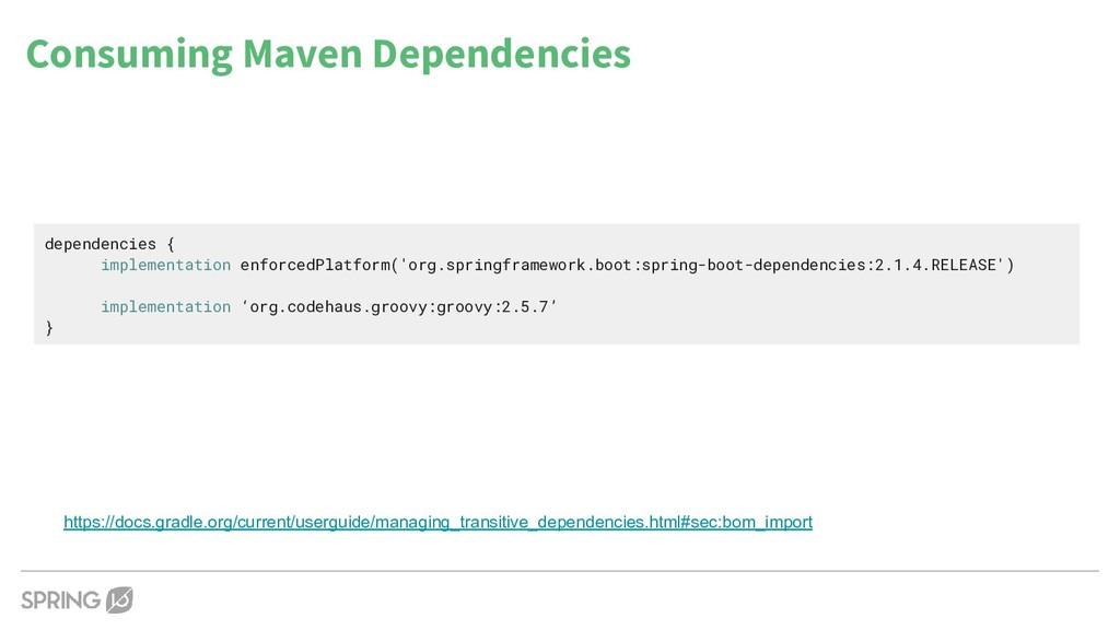 Consuming Maven Dependencies https://docs.gradl...