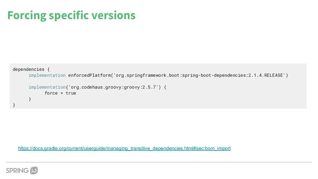 Forcing specific versions https://docs.gradle.o...