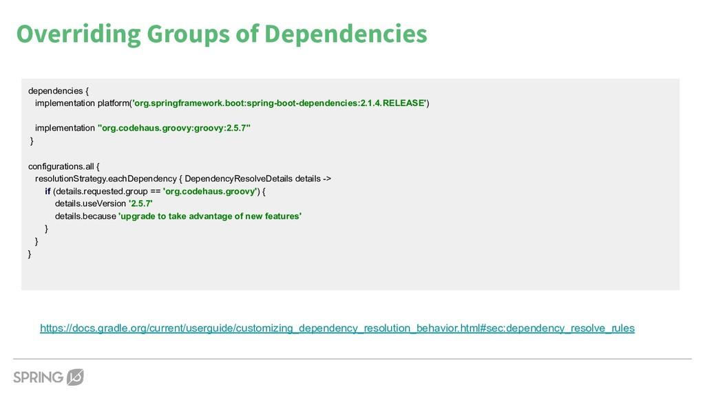 Overriding Groups of Dependencies https://docs....