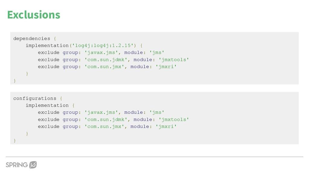 Exclusions dependencies { implementation('log4j...