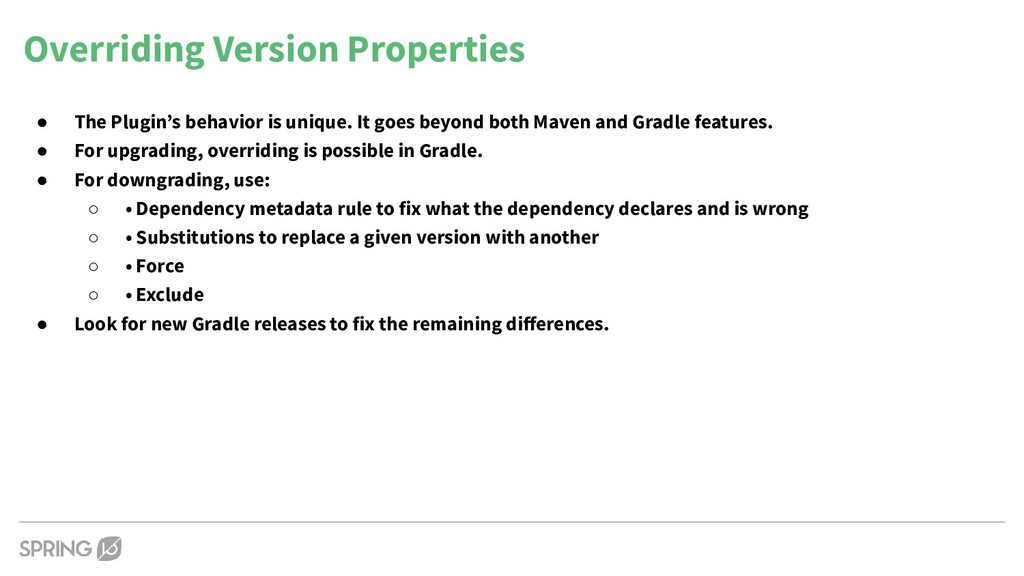 Overriding Version Properties ● The Plugin's be...