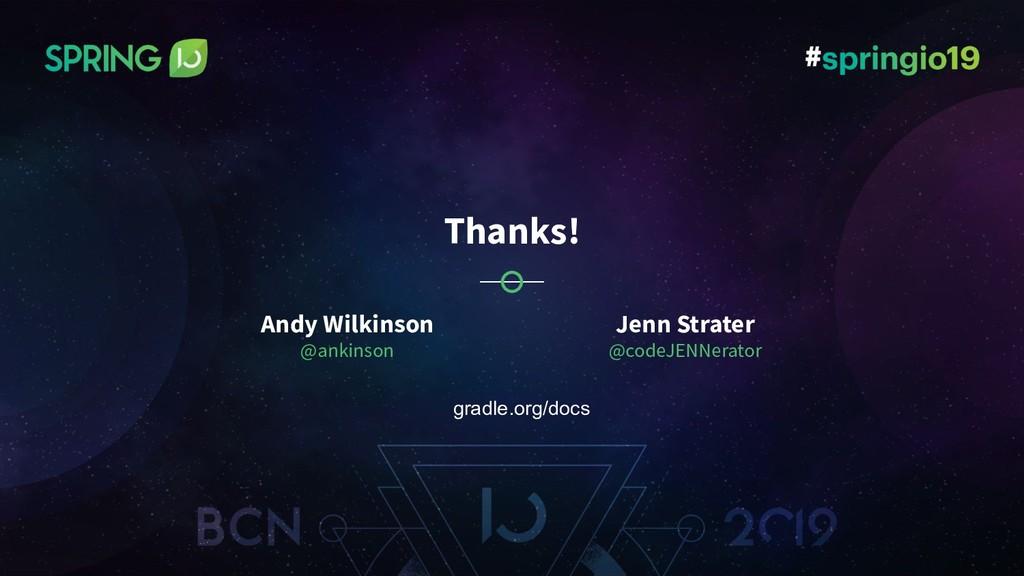 Thanks! Andy Wilkinson @ankinson Jenn Strater @...