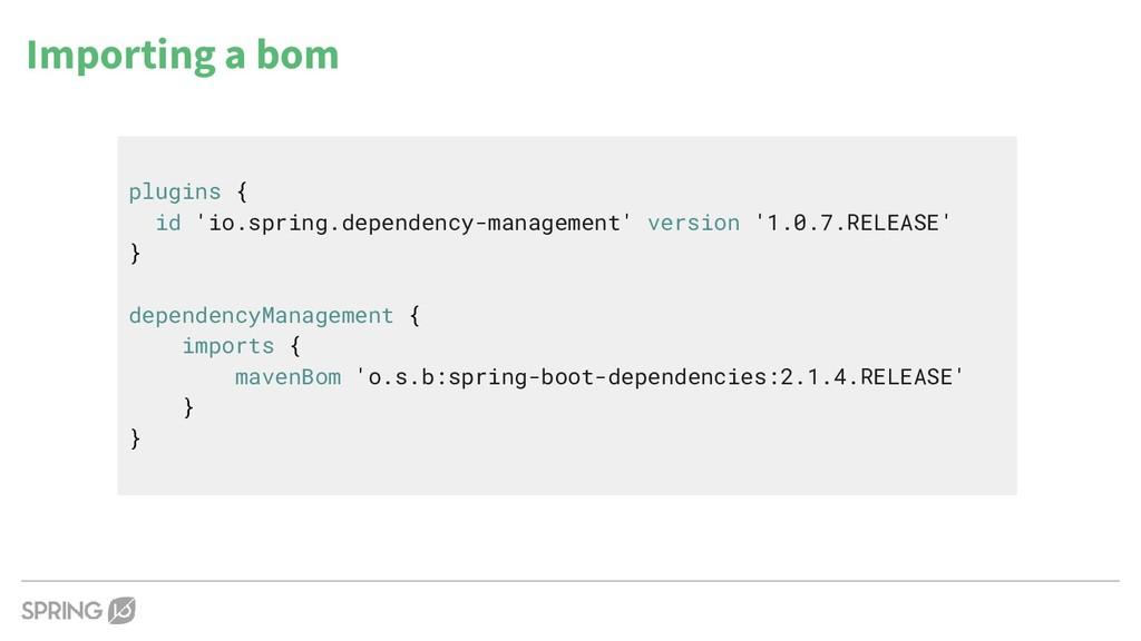Importing a bom plugins { id 'io.spring.depende...