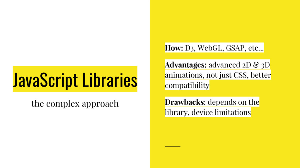 JavaScript Libraries the complex approach How: ...