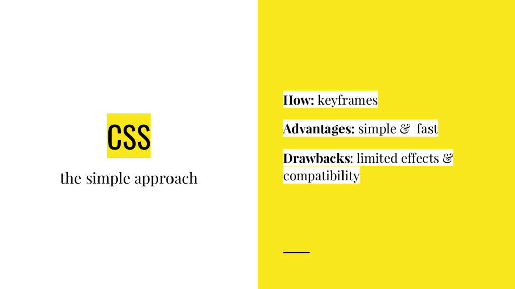 CSS the simple approach How: keyframes Advantag...