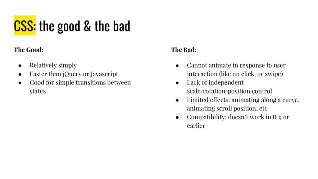 CSS: the good & the bad The Good: ● Relatively ...