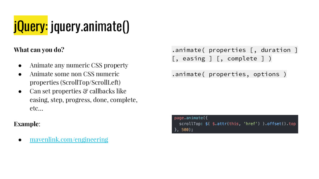 jQuery: jquery.animate() What can you do? ● Ani...