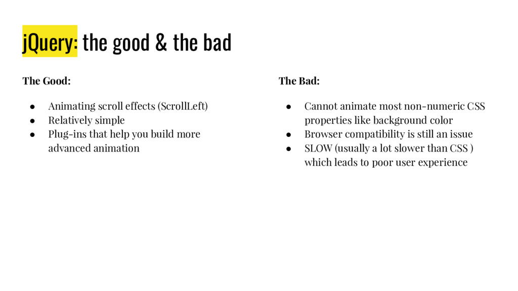 jQuery: the good & the bad The Good: ● Animatin...