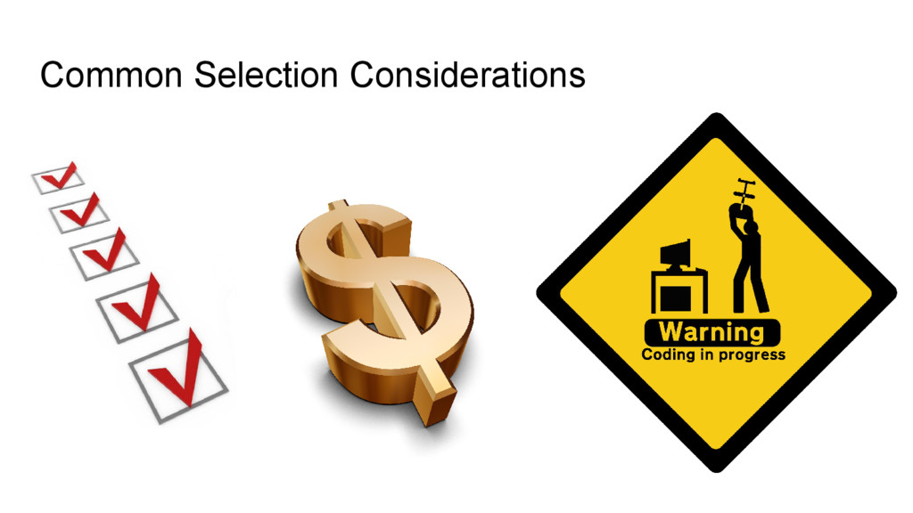 Common Selection Considerations