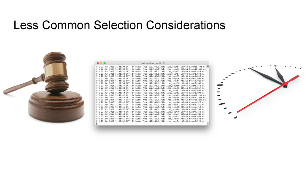 Less Common Selection Considerations