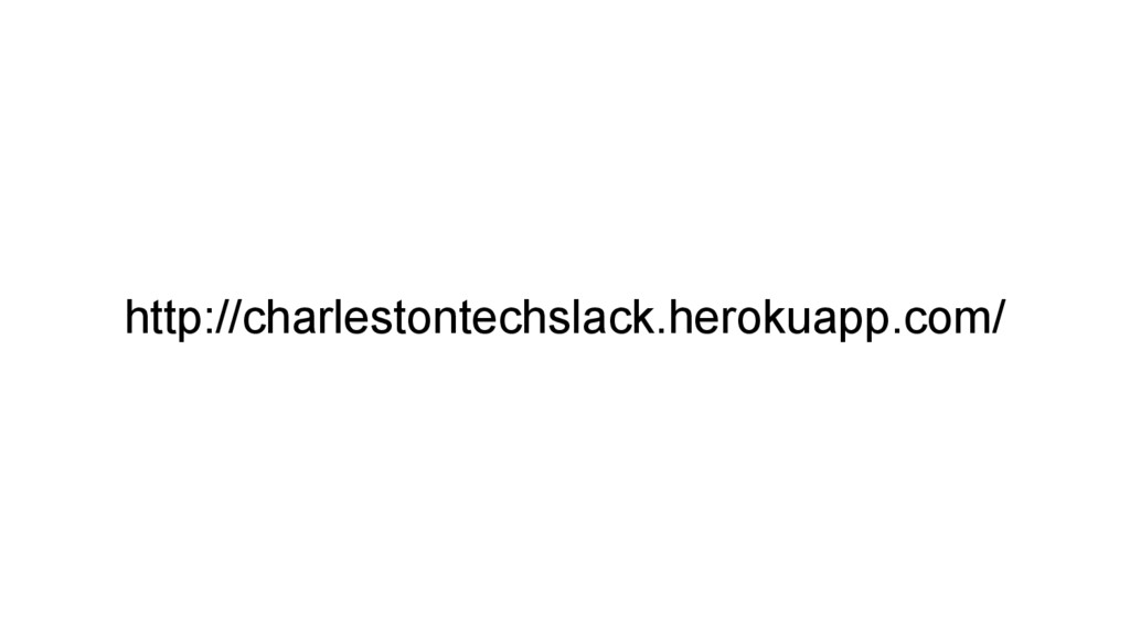 http://charlestontechslack.herokuapp.com/