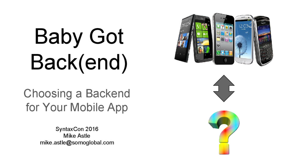 Baby Got Back(end) Choosing a Backend for Your ...
