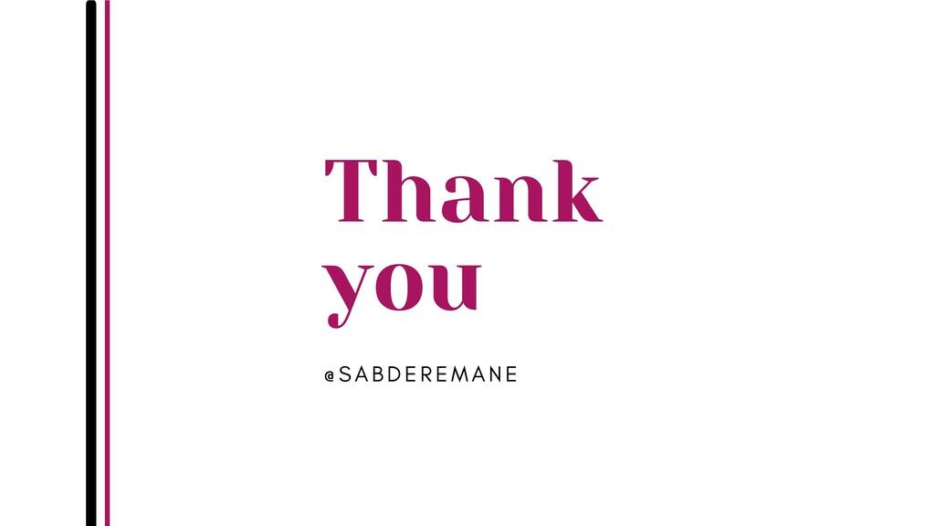Thank you @ S A B D E R E M A N E