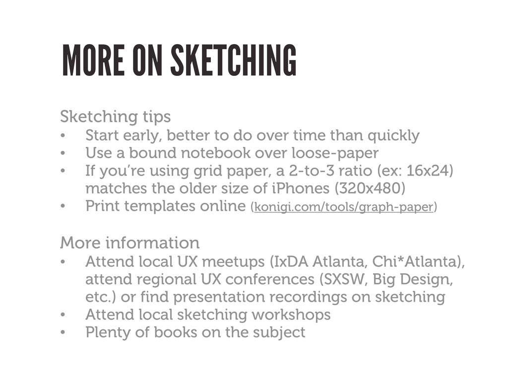 MORE ON SKETCHING Sketching tips • Start early,...