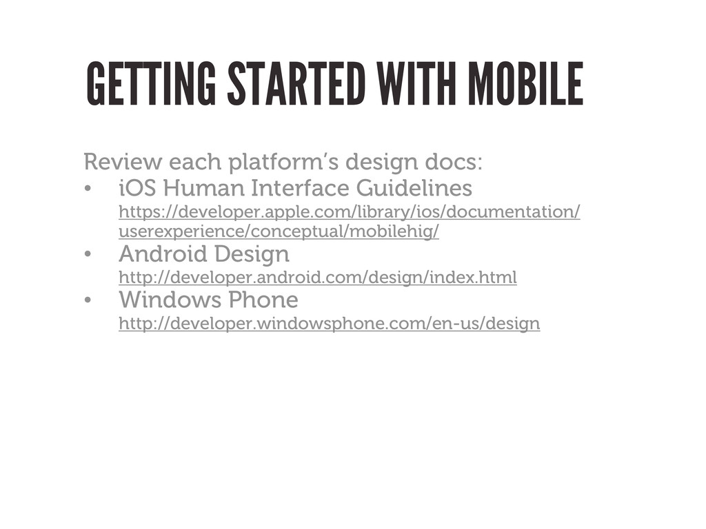 GETTING STARTED WITH MOBILE Review each platfor...