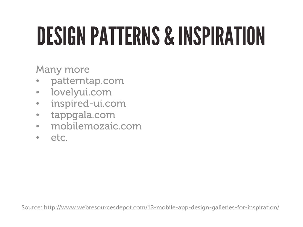 DESIGN PATTERNS & INSPIRATION Many more • patte...