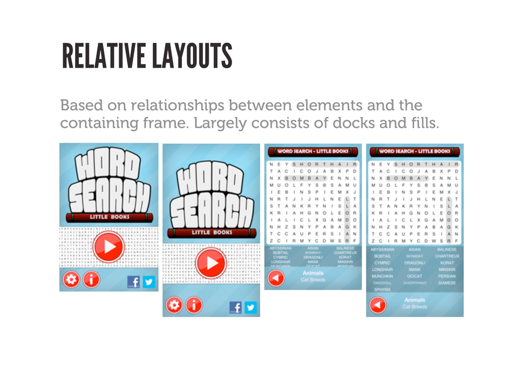 RELATIVE LAYOUTS Based on relationships between...