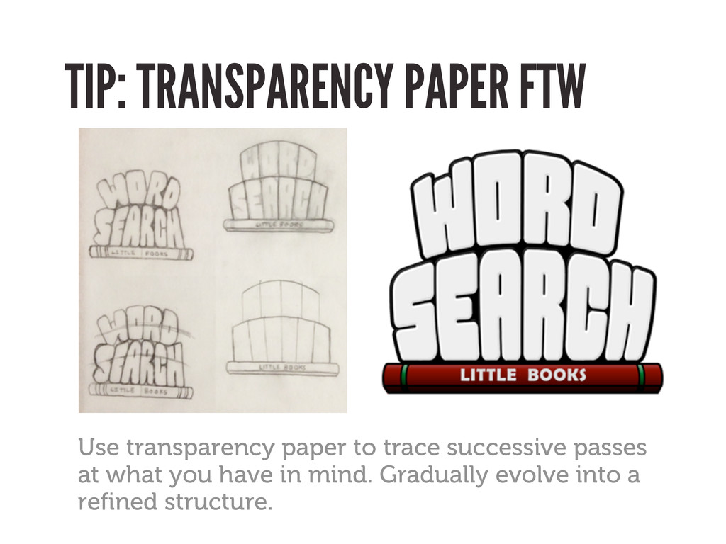 TIP: TRANSPARENCY PAPER FTW Use transparency pa...
