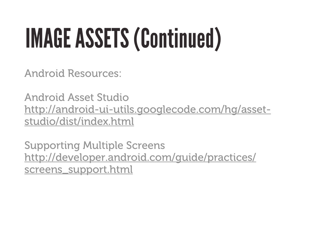 IMAGE ASSETS (Continued) Android Resources: And...