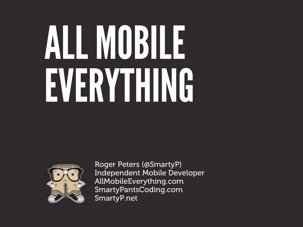 ALL MOBILE Roger Peters (@SmartyP) Independent ...