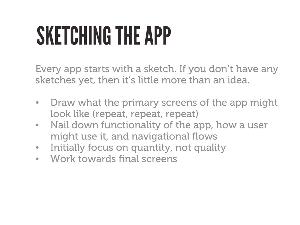 SKETCHING THE APP Every app starts with a sketc...