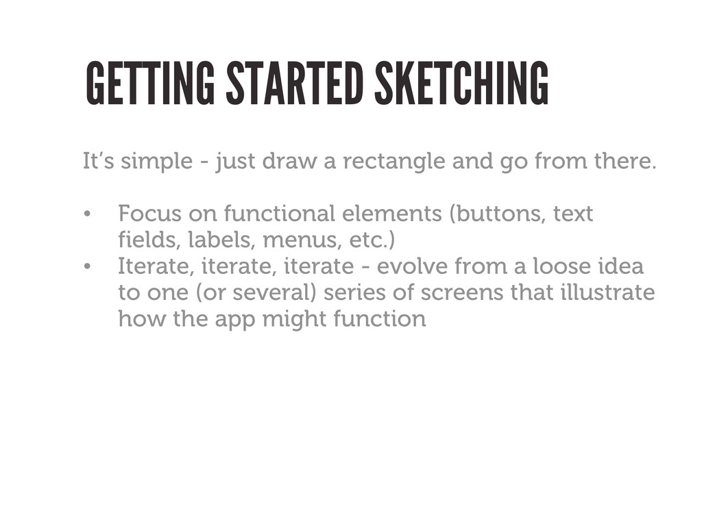 GETTING STARTED SKETCHING It's simple - just dr...