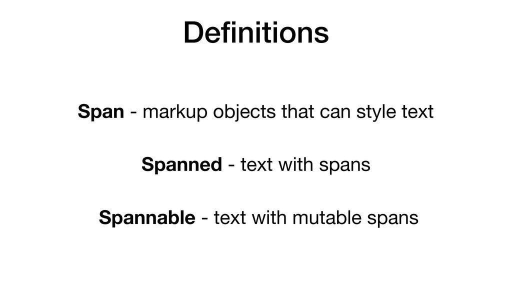 Definitions Span - markup objects that can style...