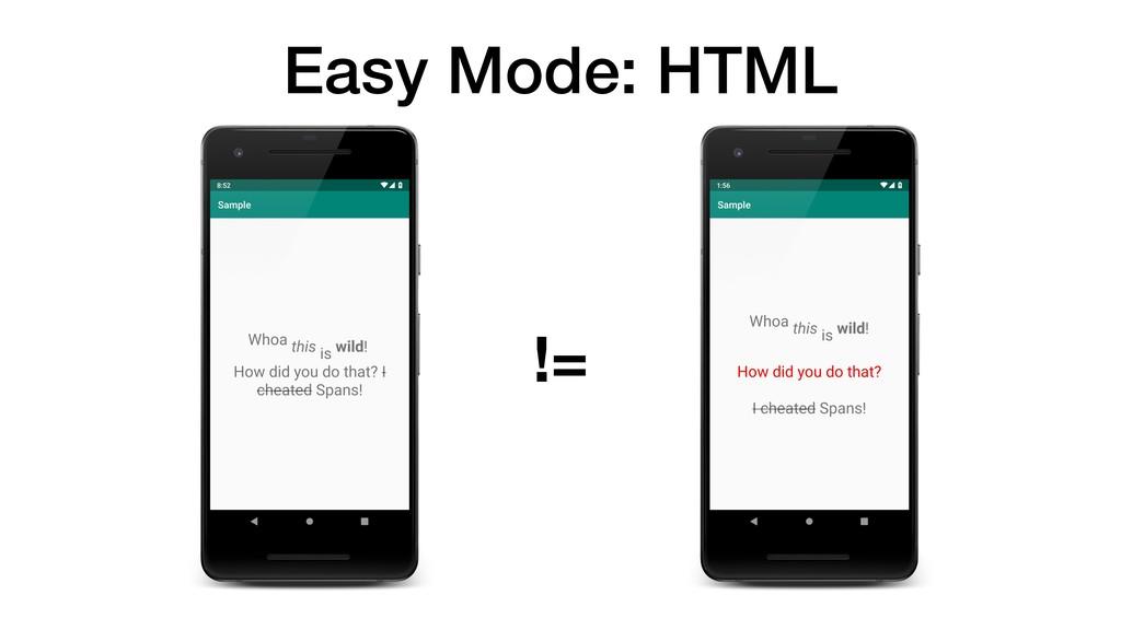 Easy Mode: HTML !=