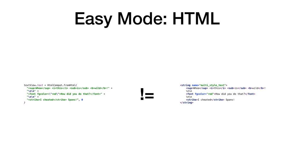 "Easy Mode: HTML != <string name=""multi_style_te..."