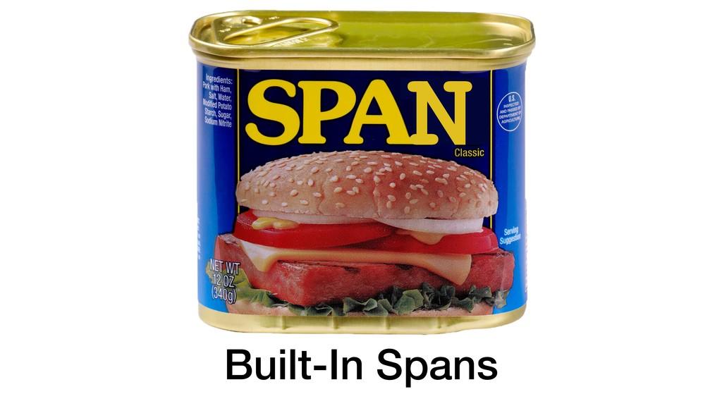 Built-In Spans N
