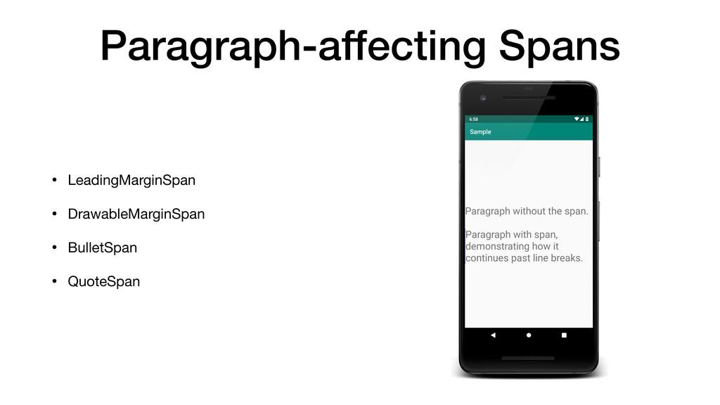 Paragraph-affecting Spans • LeadingMarginSpan  ...
