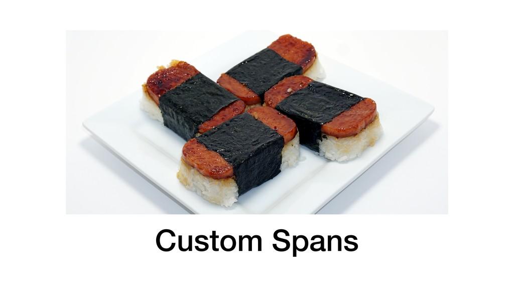 Custom Spans