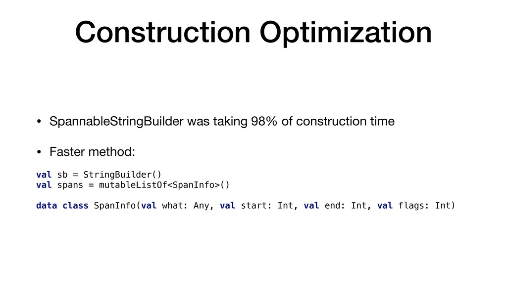 Construction Optimization • SpannableStringBuil...