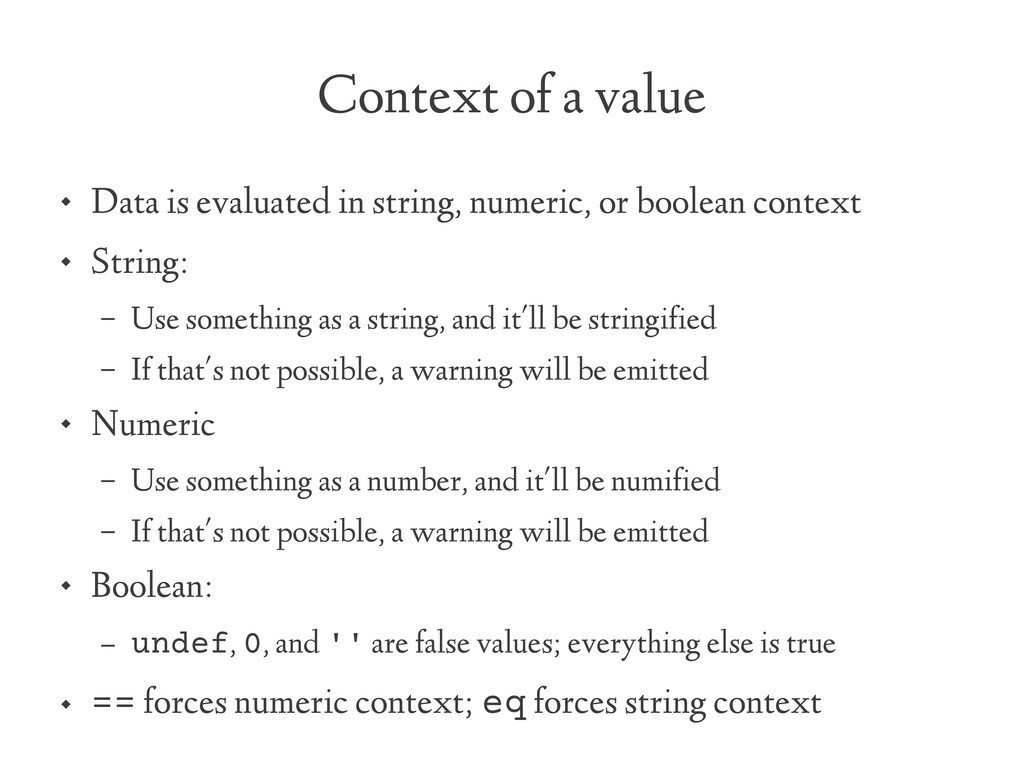 Context of a value  Data is evaluated in strin...