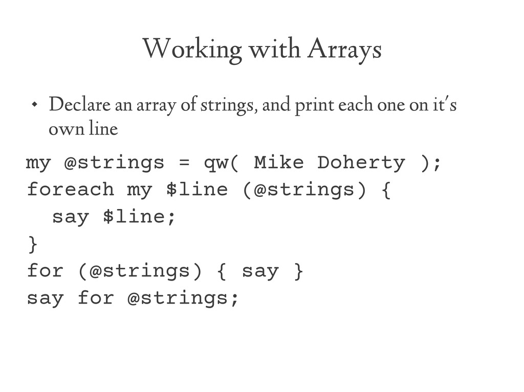 Working with Arrays  Declare an array of strin...