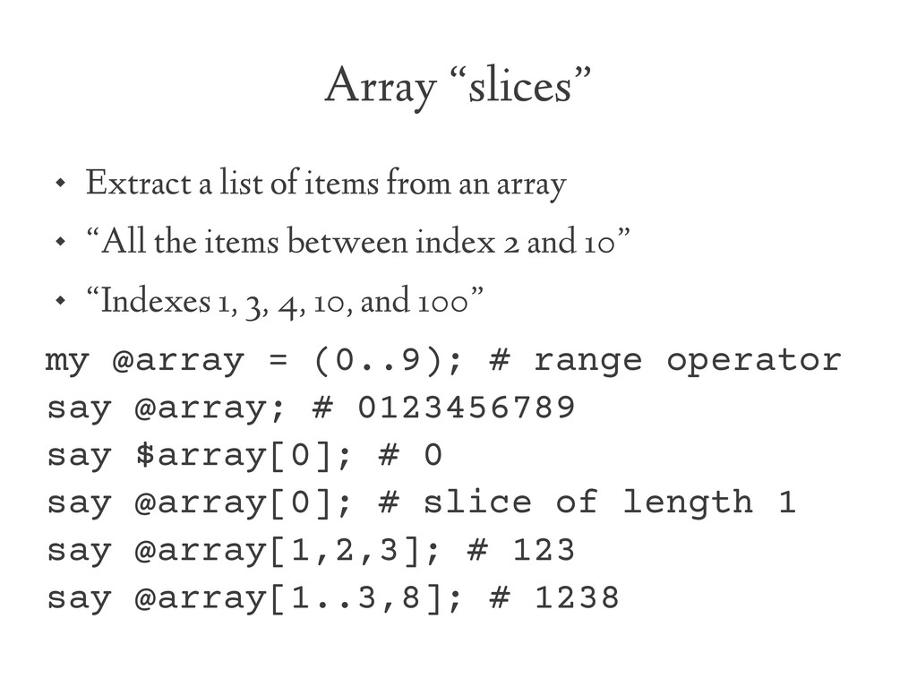 "Array ""slices""  Extract a list of items from a..."