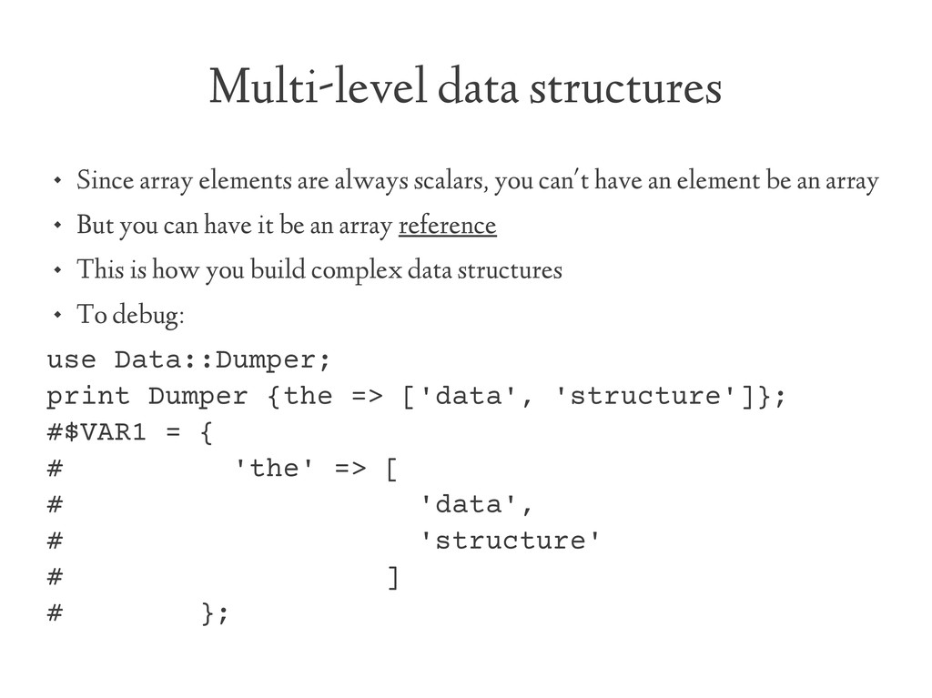 Multi-level data structures  Since array eleme...