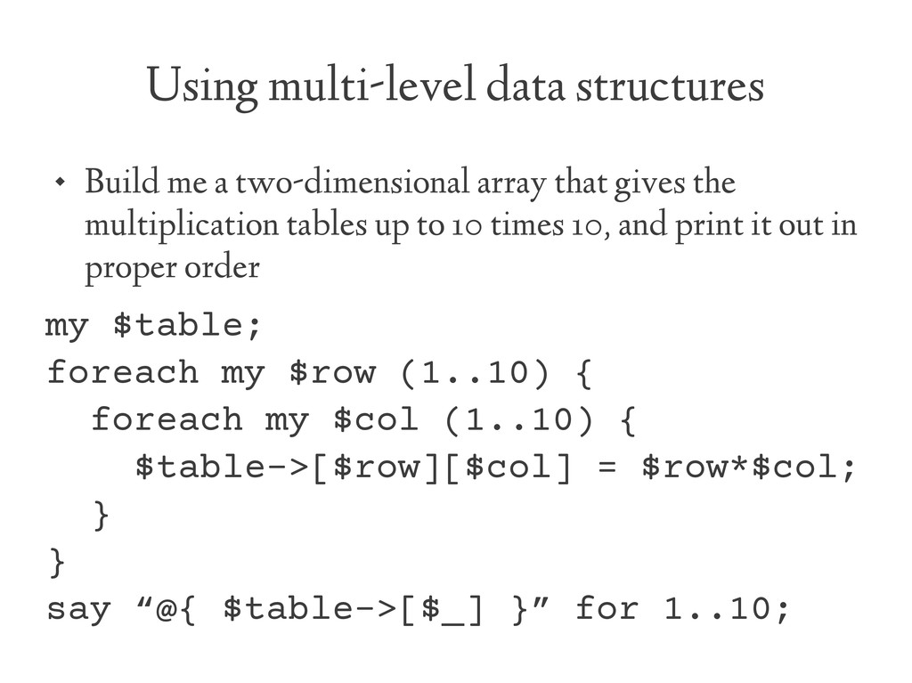Using multi-level data structures  Build me a ...