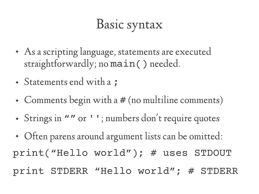 Basic syntax  As a scripting language, stateme...