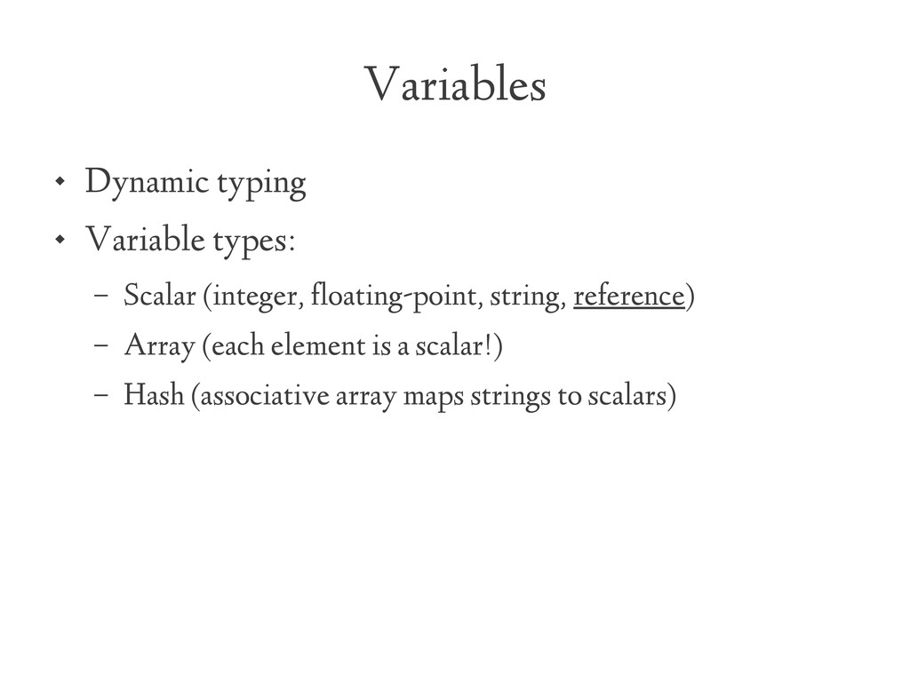 Variables  Dynamic typing  Variable types: – ...