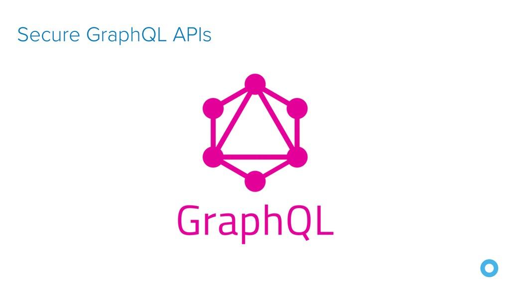 Secure GraphQL APIs