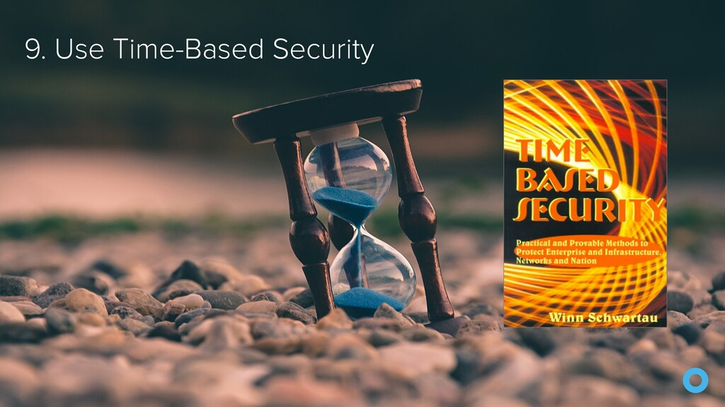 9. Use Time-Based Security