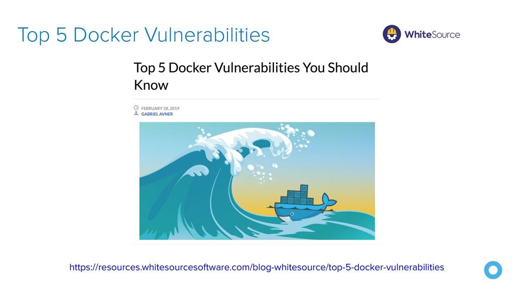Top 5 Docker Vulnerabilities https://resources....