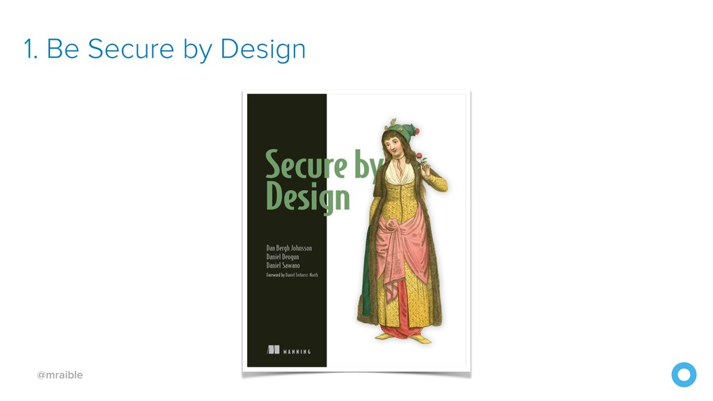 @mraible 1. Be Secure by Design