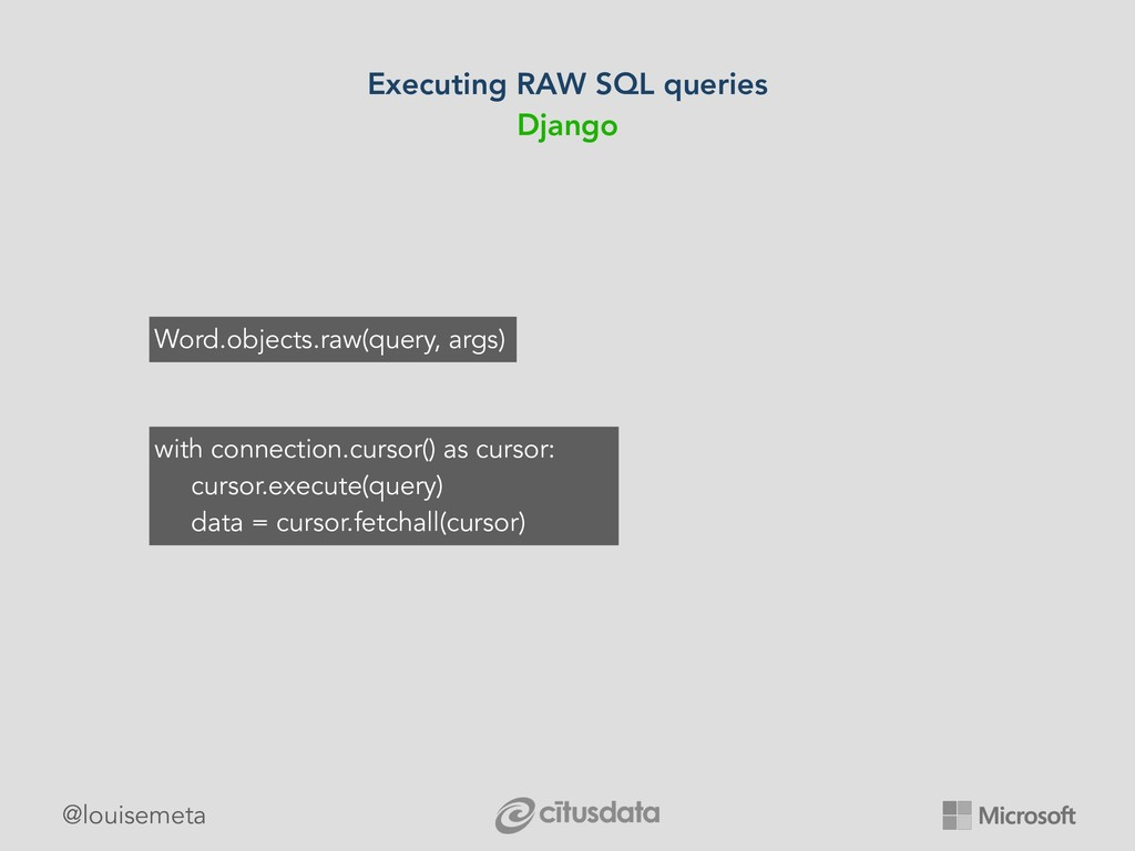 @louisemeta Executing RAW SQL queries Django Wo...