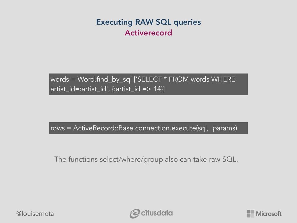 @louisemeta Executing RAW SQL queries Activerec...