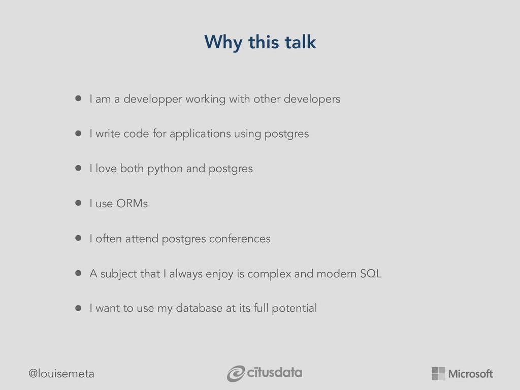 @louisemeta Why this talk • I am a developper w...