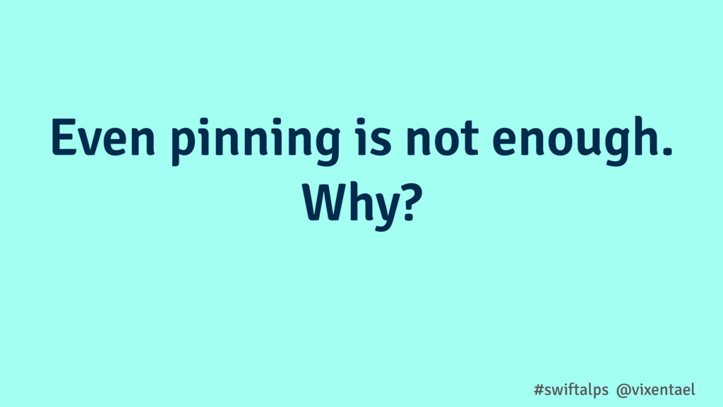 #swiftalps @vixentael Even pinning is not enoug...